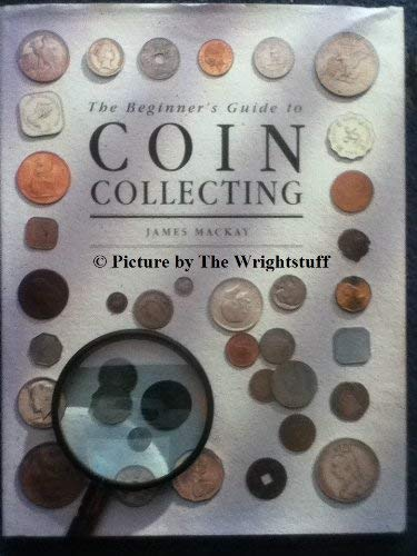 the Beginner's Guide to Coin Collecting