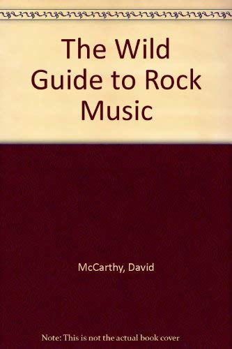 9781850763727: The Wild Guide to Rock Music