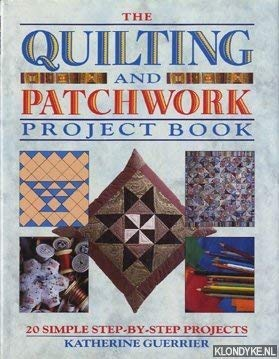 Quilting and Patchwork Project Book (185076378X) by KATHARINE GUERRIER