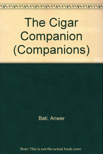 The Cigar Companion (Companions) (9781850764762) by Anwer Bati