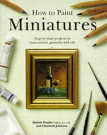 9781850765189: How to Paint Miniatures