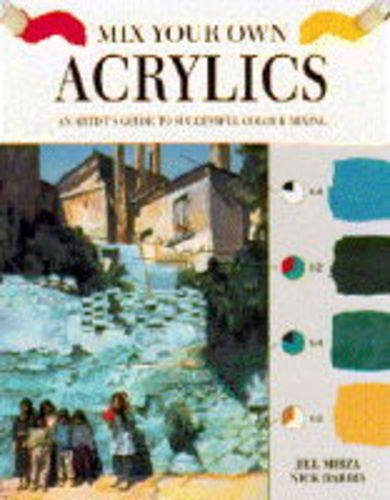 9781850766001: Acrylics (Mix Your Own)