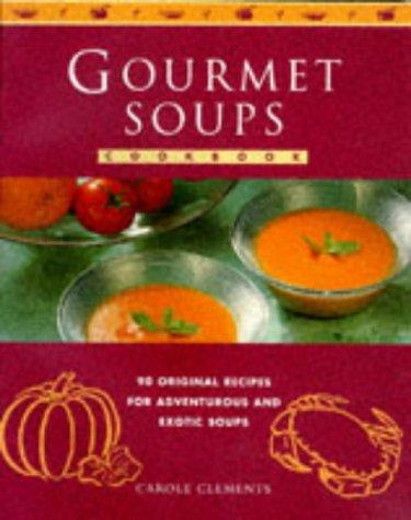 9781850766377: Gourmet Soups Cookbook