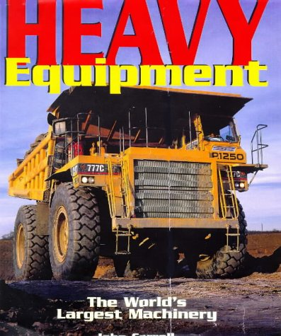 9781850766957: Heavy Equipment, the Worlds Largest Machinery