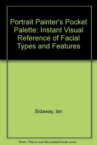 9781850767220: Portrait Painter's Pocket Palette: Instant Visual Reference of Facial Types and Features