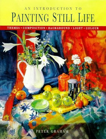 9781850767473: An Introduction to Painting Still Life (Introduction to)