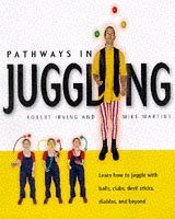 9781850768210: Pathways in Juggling: Learn How to Juggle with Balls, Rings, Clubs, Devil Sticks, Diabolos and Other Objects