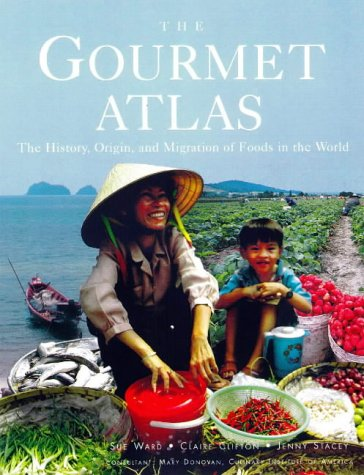 9781850769187: The Gourmet Atlas: The History, Origin and Migration of Foods of the World