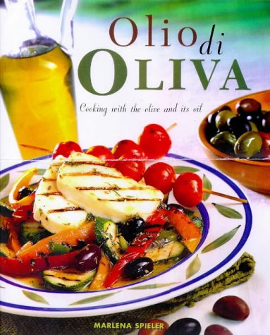 9781850769569: Olio Di Oliva: Cooking with the Olive and Its Oil