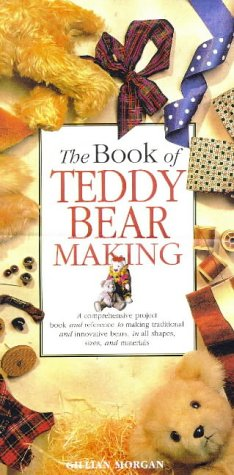 9781850769590: The Book of Teddy Bear Making (A Quintet book)
