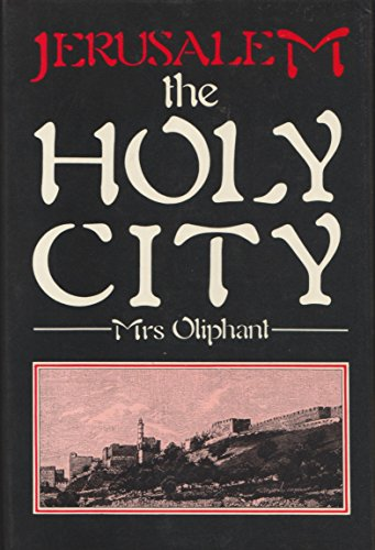 Jerusalem : The Holy City: Oliphant, Margaret