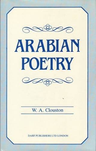 Arabian Poetry for English Readers: Clouston, W.A. (Editor)