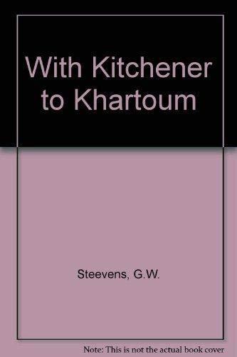 With Kitchener to Khartoum: G.W Steevens (author)