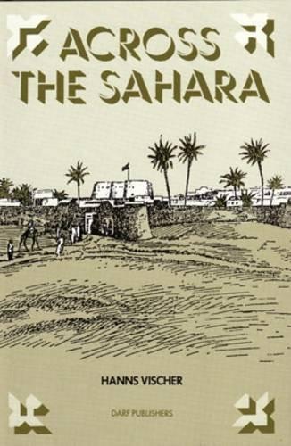 Across the Sahara: From Tripoli to Bornu: Vischer, Hanns