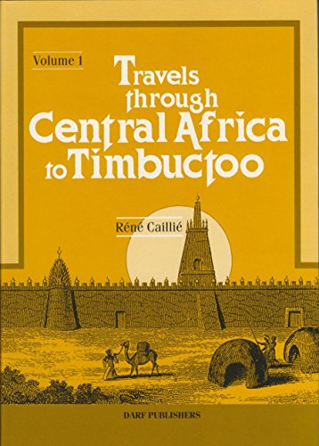Travels Through Central Africa to Timbuctoo and Across the Great Desert to Morocco, Performed in ...