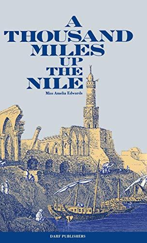 A Thousand Miles Up the Nile: Edwards, Amelia B.