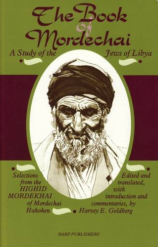 9781850772309: The Book of Mordechai: A Study of the Jews of Libya - Selections from the Highid Mordekhai of Mordechai Hakohen: Study of the Jews in Libya - the Highid Mordekhai of Mordechai Hakohen