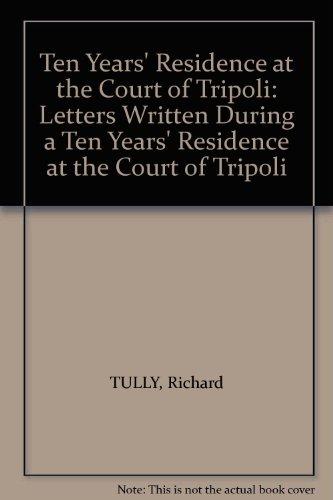 Letters Written During a Ten Years' Residence: Tully, Richard. Dearden,