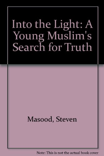 9781850780083: Into the Light: A Young Muslim's Search for Truth