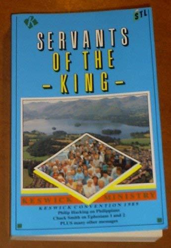 Servants of the King (Keswick Convention 1989): David Porter,Philip Hacking,Chuck