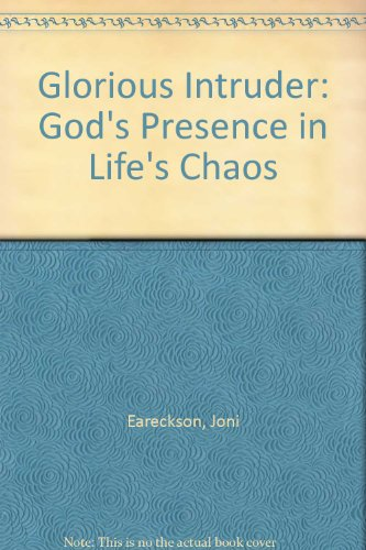 9781850780762: Glorious Intruder: God's Presence in Life's Chaos