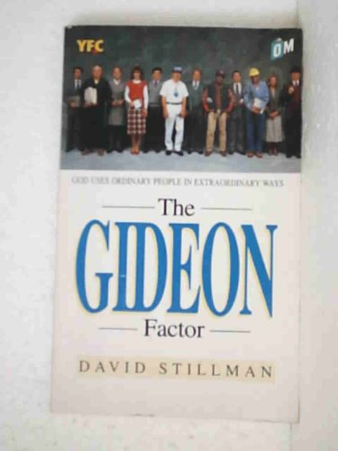 The Gideon Factor: How God Uses Ordinary People in Extraordinary Ways: David Stillman