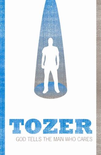 God Tells the Man Who Cares (Tozer Classics Series): Tozer, A. W.