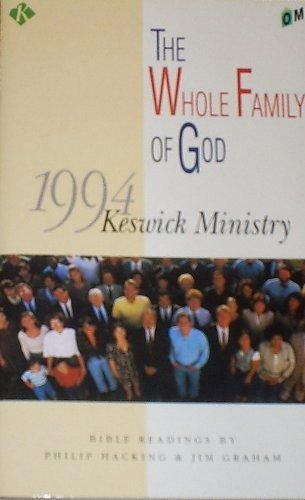 The Whole Family of God: Keswick Ministry: DAVID PORTER, PHILIP
