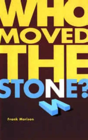 Stock image for Who Moved The Stone? for sale by Reuseabook
