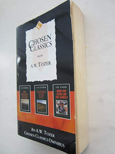 9781850782513: Chosen Classics from A.W. Tozer: The Pursuit of God WITH I Talk Back to the Devil AND Who Put Jesus on the Cross?