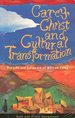 9781850782582: Carey, Christ, and Cultural Transformation: The Life and Influence of William Carey