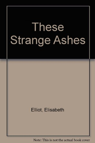 9781850783039: These Strange Ashes: The First Years As a Jungle Missionary