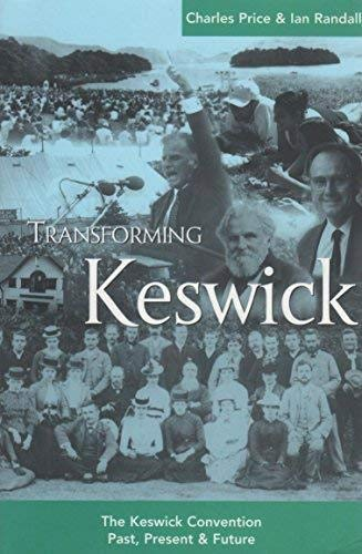 9781850783503: 'Transforming Keswick The Keswick Convention. Past, Present and Future'