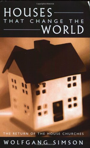 9781850783565: Houses That Change the World: The Return of the House Churches