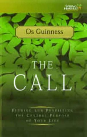 The Call: Finding and Fulfilling the Central Purpose of Your Life: Guinness, Os