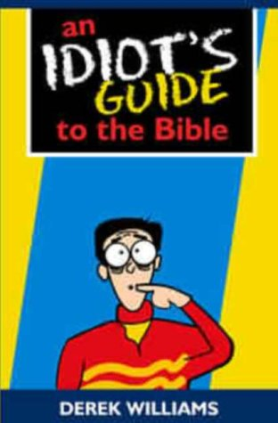 9781850784470: An Idiot's Guide to the Bible