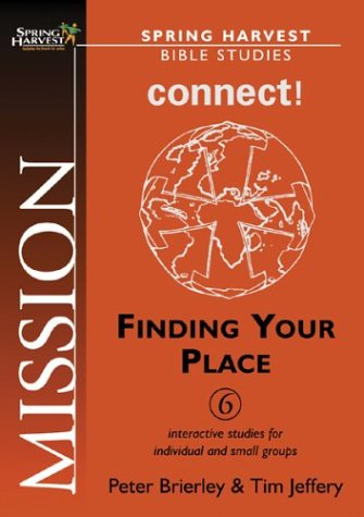 9781850785217: Mission - Connect!: Finding Your Place, 6 Interactive Studies for Groups and Individuals (Spring Harvest Bible Studies)