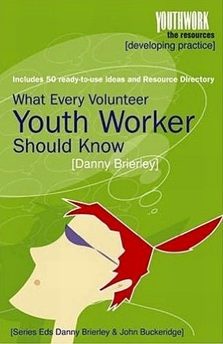9781850785415: What Every Volunteer Youth Worker Should Know (Youthwork: the Resources)