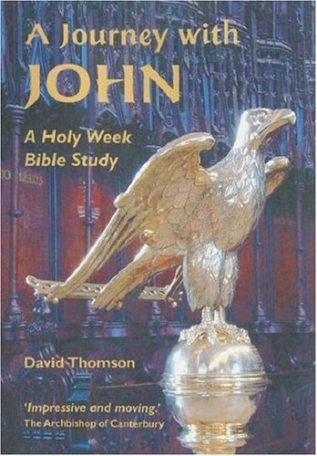 Journey with John: A Holy Week Bible: David Thomson