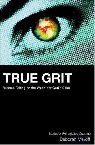 True Grit: Women Taking on the World,for: Deborah Meroff
