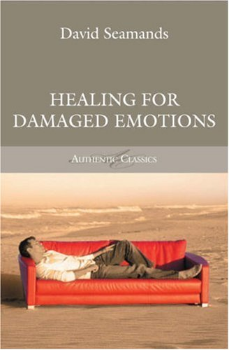 9781850786764: Healing for Damaged Emotions (Authentic Classics)