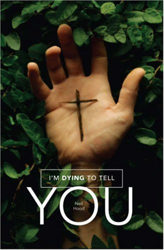 I'm Dying To Tell You: Neil Hood