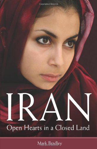9781850787709: Iran: Open Hearts in a Closed Land