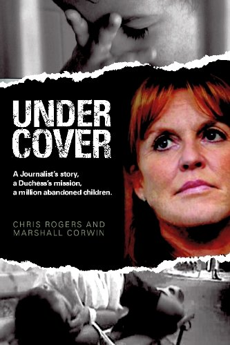 9781850788584: Undercover: A Journalist's Story, a Duchess's Mission, a Million Abandoned Children