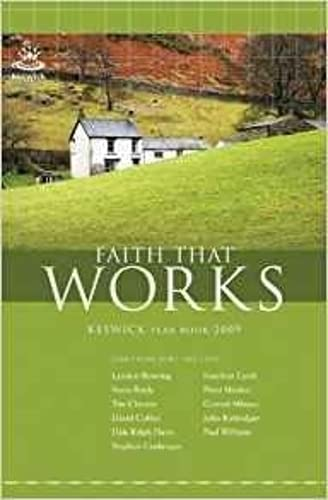 9781850788676: Faith That Works 2009: Keswick Year Book