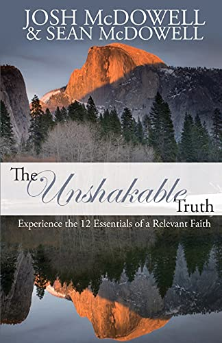 9781850789031: The Unshakable Truth: Experience the 12 Essentials of a Relevant Faith
