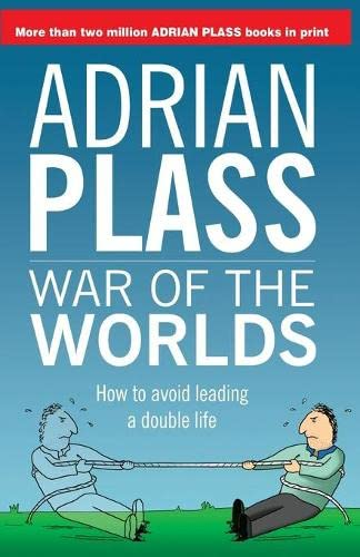 War of the Worlds: How to avoid leading a double life (Harvest Bay): Adrian Plass
