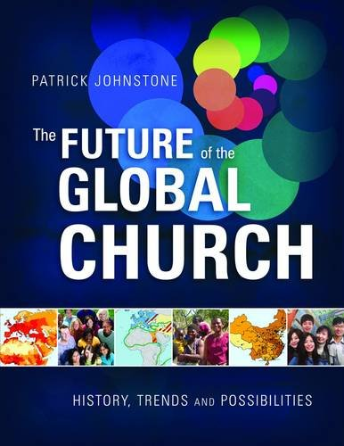 9781850789666: The Future of the Global Church: History, Trends and Possibilities