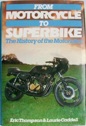 FROM MOTORCYCLE TO SUPERBIKE: The History of the Motorbike