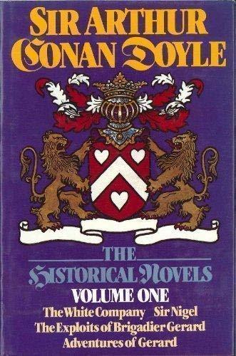 THE HISTORICAL NOVELS VOLUME ONE(1): THE WHITE: SIR ARTHUR CONAN